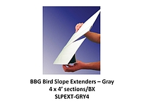 BIRD SLOPE EXTENDER - GRAY